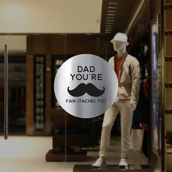 Fantastic dad moustache fathers day retail display removable window vinyl decal silver shop window