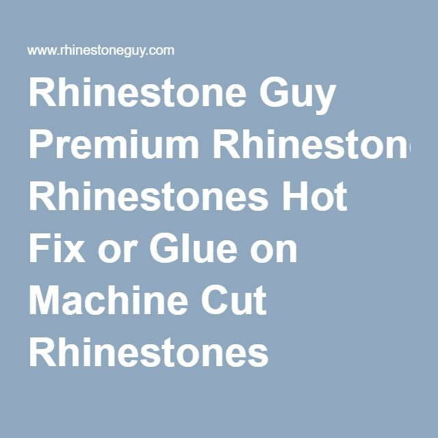 Rhinestone Guy Premium Rhinestones Hot Fix or Glue on Machine Cut Rhinestones