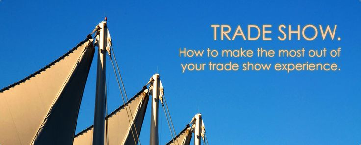 Trade show success – make the most out of your trade show
