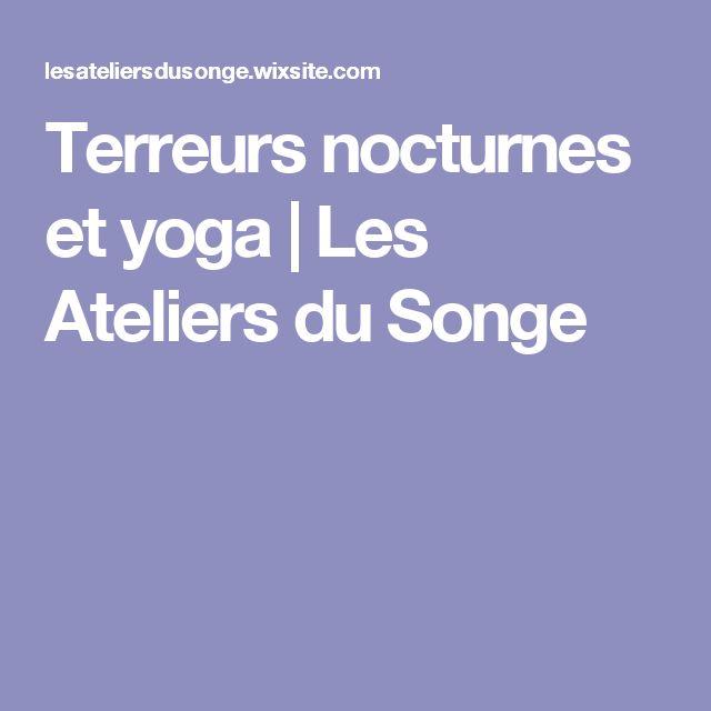 Terreurs nocturnes et yoga | Les Ateliers du Songe