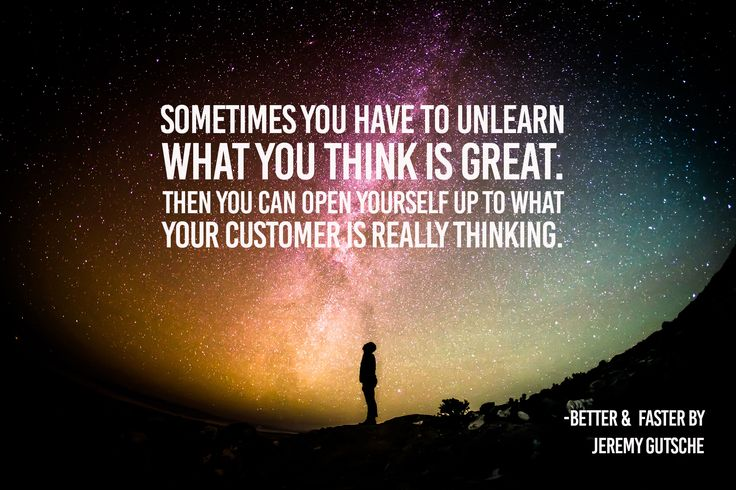 Open Yourself Up To What Your Customer Is Really Thinking Customerexperience Experience Quotes