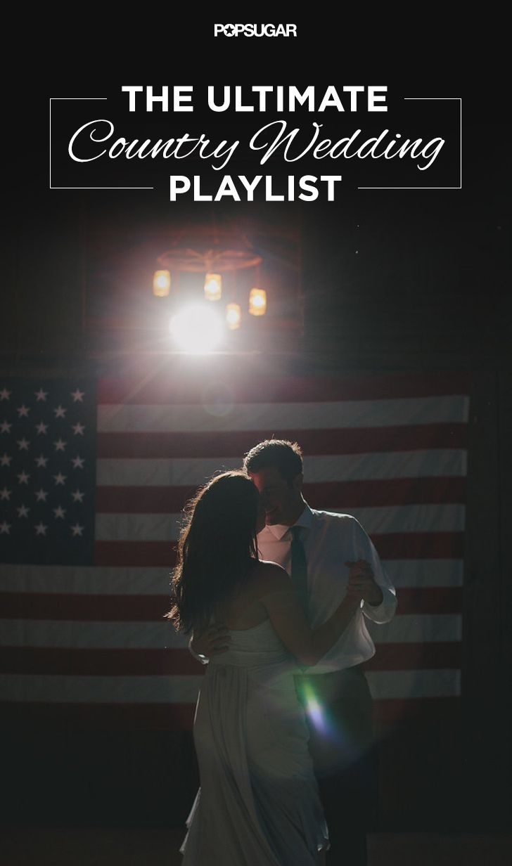 The Ultimate Country Wedding Playlist  Pin now. Read later