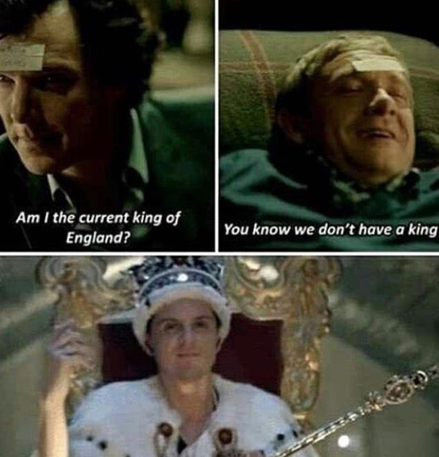 King Jim Moriarty is the current king obviously? What's the matter with you John