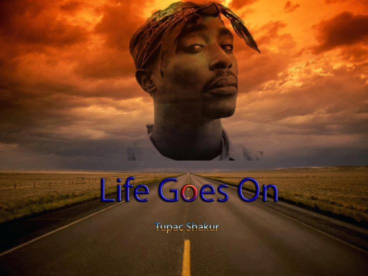 2pac - life goes on   ...