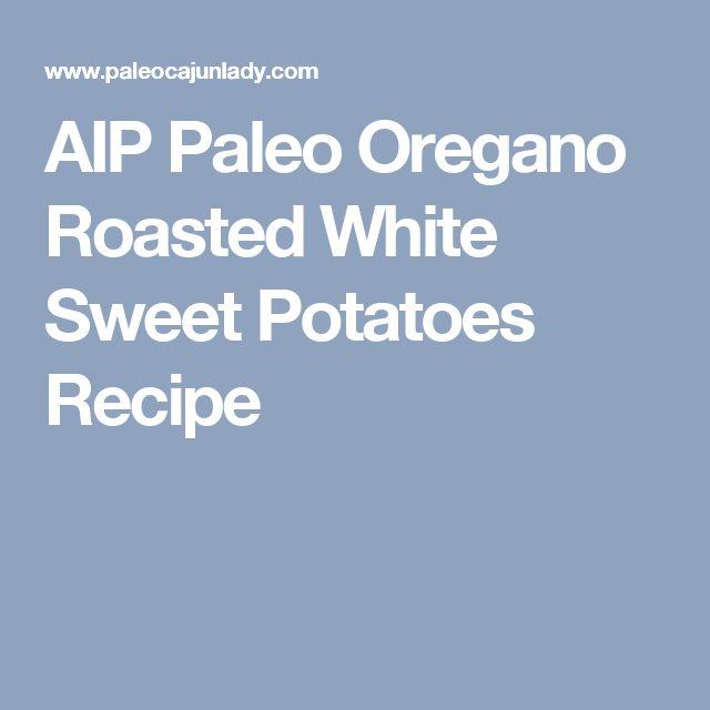 AIP Paleo Oregano Roasted White Sweet Potatoes Recipe
