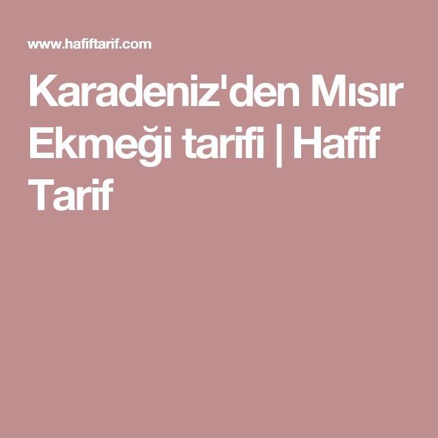 Karadeniz'den Mısır Ekmeği tarifi   Hafif Tarif