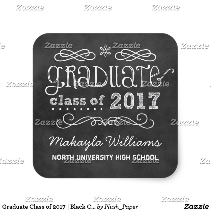 """Graduate Class of 2017   Black Chalkboard Square Sticker Whimsical style graduation party favor stickers feature a black chalkboard textured background look with handwritten white chalk text, scrolls, and doodles """"Graduate class of 2017"""" with custom text for the graduate's name and school name that can be personalized."""