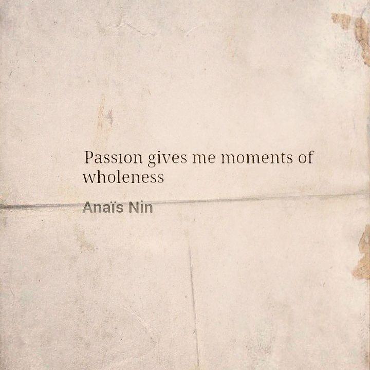 Anais Nin on Passion.