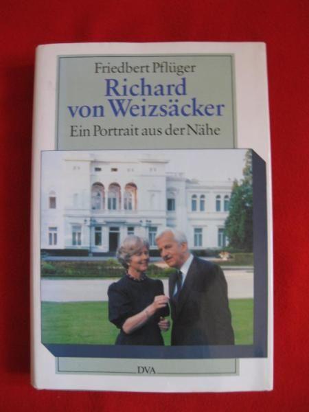 Richard von Weizäcker, ein Portrait aus der Nähe von Friedbert Pflüger, der den Präsidenten auf unzähligen Reisen begleitete, gebundenes Buch, sehr gut erhalten, Versand 1,70