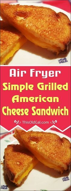 This Air Fryer Simple Grilled American Cheese Sandwich is ready in only a few minutes and has 50% less fat calories than using a Skillet! via @thisoldgalcooks