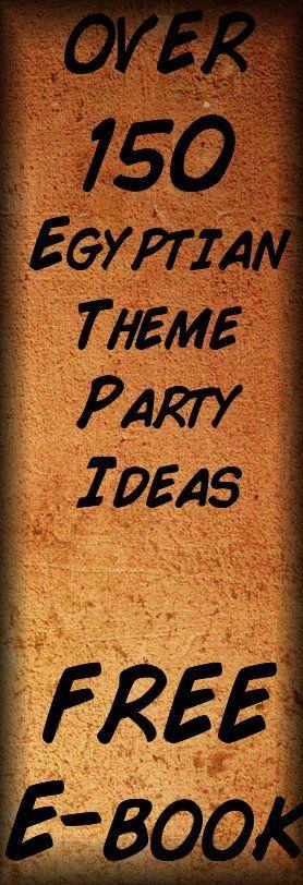 150 Egyptian Theme Party Ideas - downloadable free e-book