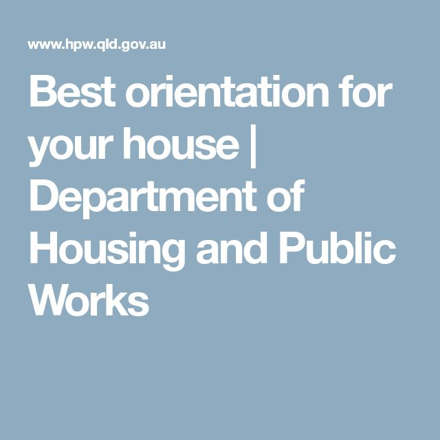 Best orientation for your house | Department of Housing and Public Works