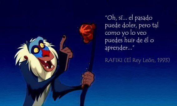 """Tal como lo dice Rafiki, el chamán de """"El Rey León"""", película de 1993 realizada por los estudios Disney,el pasado puede causar dolor y también otro tipo de emociones y hasta dolencias. Pas..."""