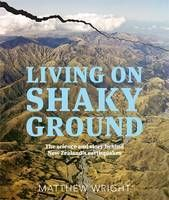 Living on Shaky Ground: The Science and Story Behind New Zealand's Earthquakes