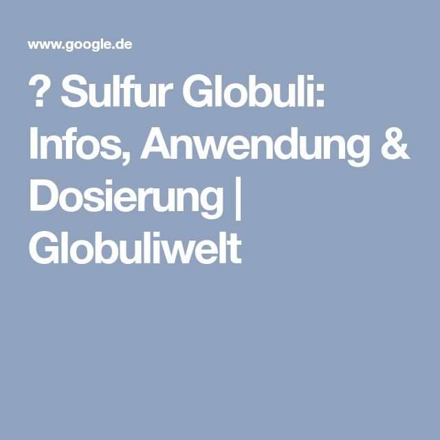 ᐅ Sulfur Globuli: Infos, Anwendung & Dosierung   Globuliwelt