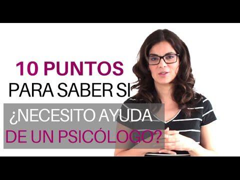 10 PUNTOS PARA SABER SI NECESITO AYUDA PSICOLÓGICA - YouTube