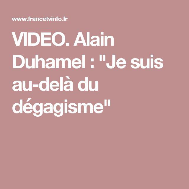 """VIDEO. Alain Duhamel : """"Je suis au-delà du dégagisme"""""""