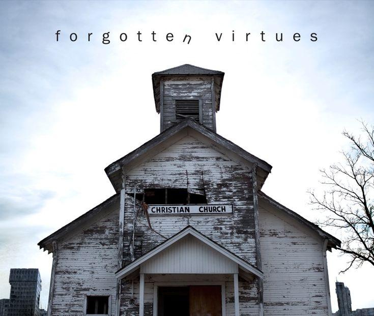 forgotten virtues lifechurch - Google Search