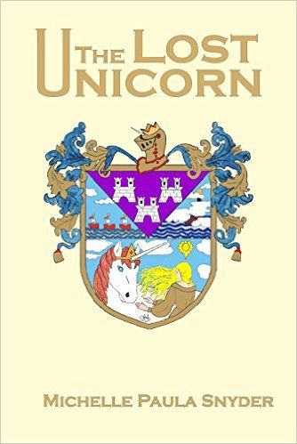 84 best fairytale meaning images on pinterest fairy tales the lost unicorn a fairy tale about shyla of tomenshire by michelle snyder fandeluxe Image collections