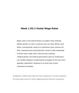 Wage rates in the United States are higher than similarly skilled workers in other countries such as China, Mexico and India. Consequently, many U.S. businesses have outsourced their manufacturing… (More)