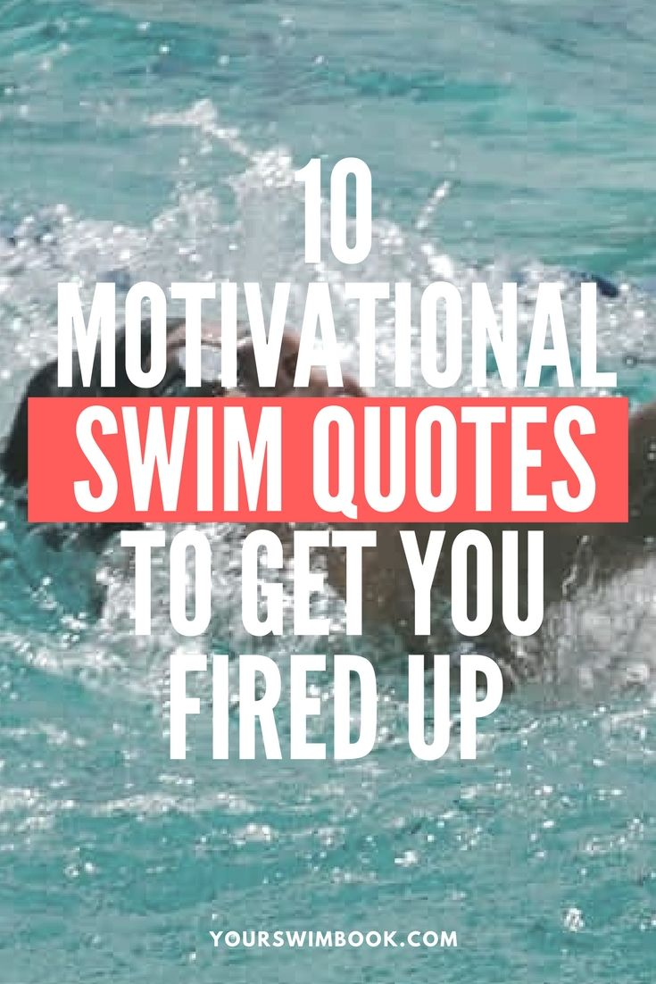 10 Motivational Swimming Quotes to Get You Fired Up | Swim ...