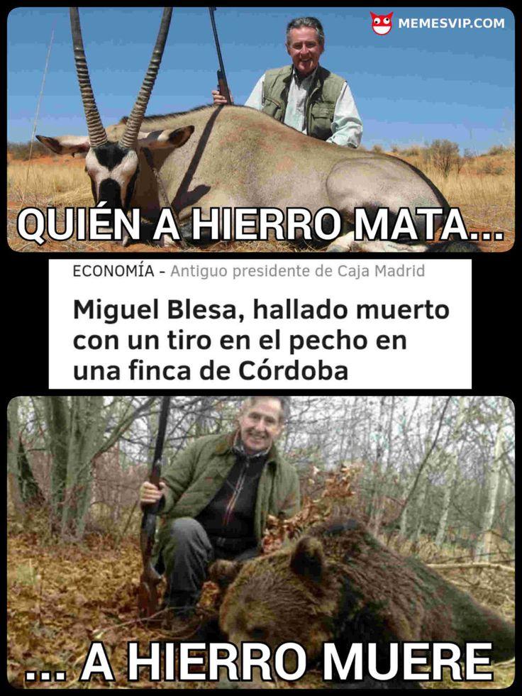 Meme Miguel Blesa y sus cacerías #memes #meme #momo #momos #chistes #humor #risas #gracioso #divertido #español #enespañol #memesenespañol #mexico #colombia #chile #venezuela #estadosunidos #argentina #españa #banki #miguel #blesa #preferentes #suicidio #tiro #muerto #rodrigo #rato