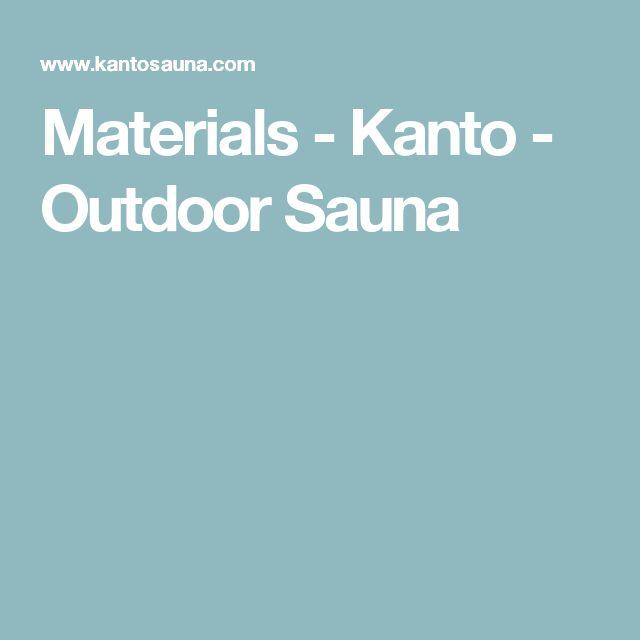 Materials - Kanto - Outdoor Sauna