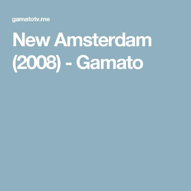 New Amsterdam (2008) - Gamato