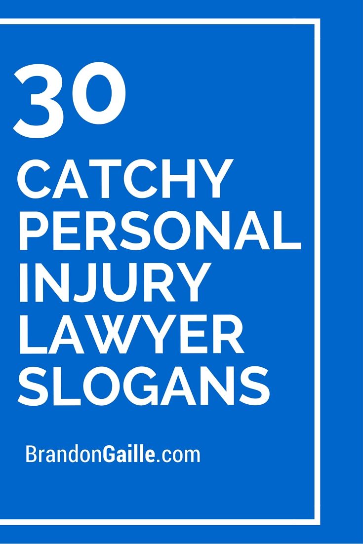30 Catchy Personal Injury Lawyer Slogans Lawyers