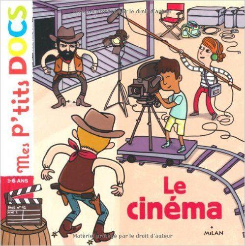 LE CINEMA, de Stéphanie Ledu ; ill. Camille Roy, Ed. Milan - 2012 ( Dès 3 ans)