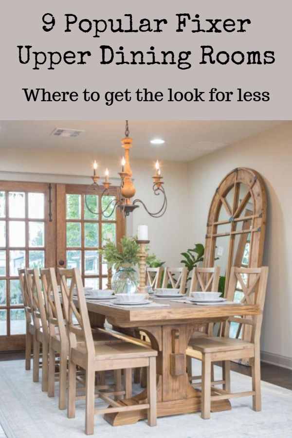 Fixer Upper Style Dining Room Ideas And Where To Get The Look For Less
