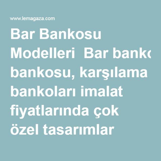 Bar Bankosu Modelleri Bar bankosu, karşılama bankoları imalat fiyatlarında çok özel tasarımlar farklı tarzlarda isteğinize özel bar banko fiyatları ile sizlerleyiz.Bar bankolarımız isteğinize özel olarak yada belirli modellerden üretilmektedir.Mutfak bar bankoları, karşılama bankoları, bar bankoları, ev için bar bankoları, mağaza bankoları m2 üzerinden fiyatlandırılır.Özel tasarımlar uzman ekibimizle çizilir ve projenlendirilir beğendiğiniz takdirde imalata alınır.Tüm modellerimiz…