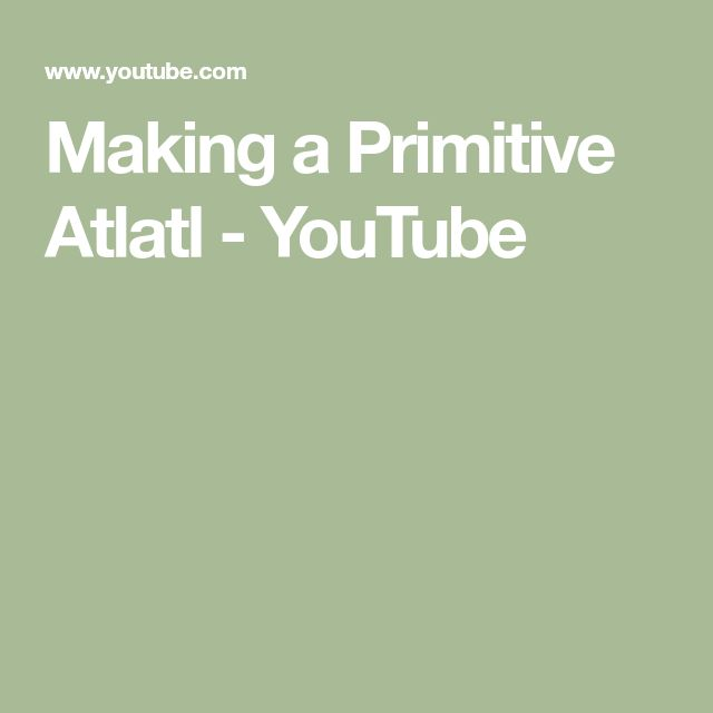 Making a Primitive Atlatl - YouTube