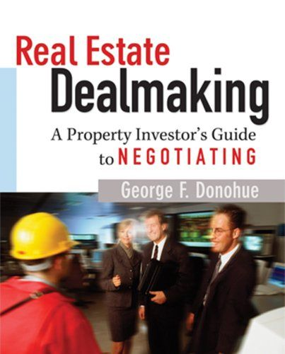Real Estate Dealmaking: A Property Investor's « LibraryUserGroup.com – The Library of Library User Group