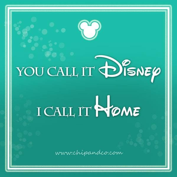 Disney is my home.