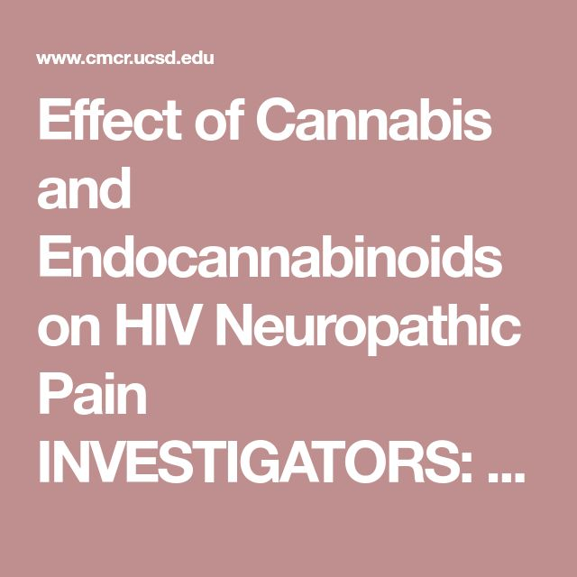 Effect of Cannabis and Endocannabinoids on HIV Neuropathic Pain INVESTIGATORS: Brook Henry, Ph.D. & Ron Ellis, M.D., Ph.D.  STUDY LOCATION: University of California, San Diego  PROJECT TITLE: Effect of Cannabis and Endocannabinoids on HIV Neuropathic Pain  PROJECT TYPE: Clinical Study  STATUS: ACTIVE  ABSTRACT:  HIV-associated neuropathic pain (HIV-NP) affects a significant proportion of people living with HIV (PLWH) and is one of the leading causes of disability in this population. Acute…