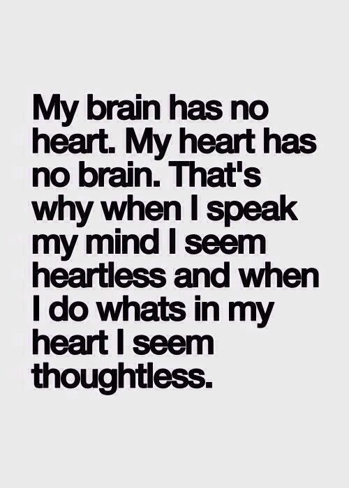 My Own Brain Has Thoughts That Can Confuse You - it's Still Trying to Put the Pieces of My Heart Back