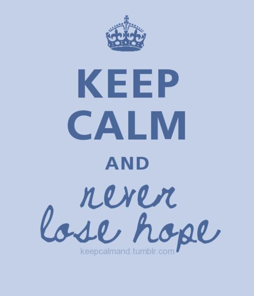 & never lose hope