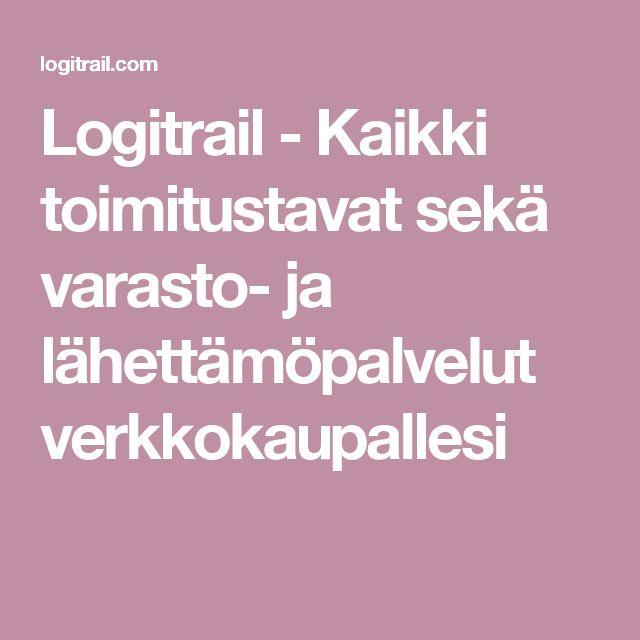 Logitrail - Kaikki toimitustavat sekä varasto- ja lähettämöpalvelut verkkokaupallesi