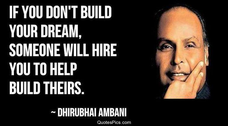 If you don't build your dream… – Dhirubhai Ambani « Quotes Pics