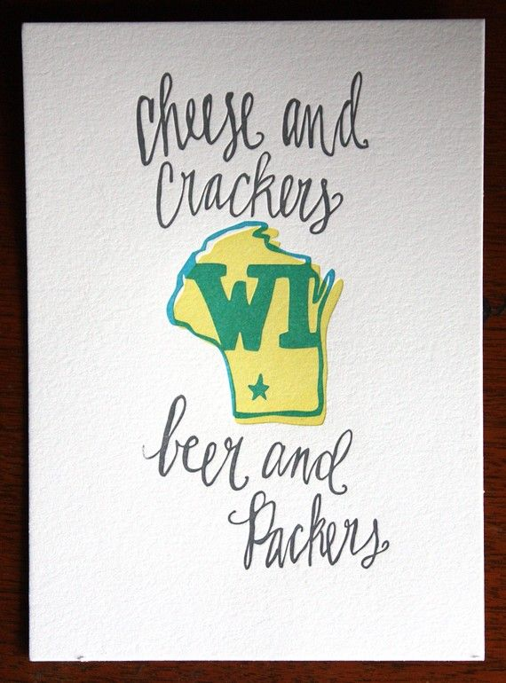 GO PACK!: Letterpresses Prints, Fans, Quote, Go Packs Go, Greenbay, U.S. States, Green Bays Packers, Mottos, Cheese Crackers