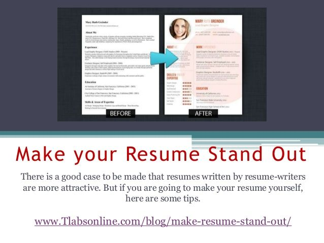 Make your resume stand out by BilluatTlabs via slideshare - making your resume stand out