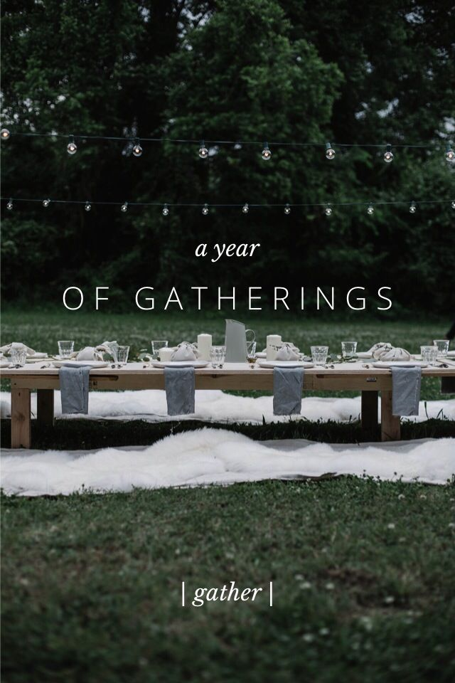 A Year of Gatherings, inspiration & advice on dinners by Beth Kirby on #steller