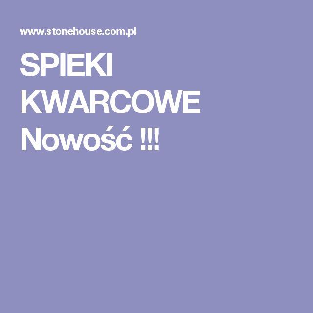 SPIEKI KWARCOWE Nowość !!!