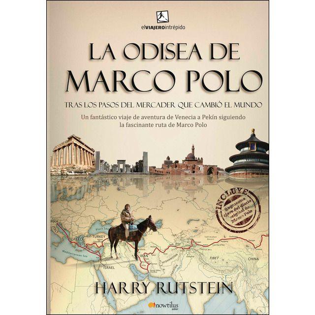 Autoedición La Odisea De Marco Polo Trás Los Pasos Del Mercader Que Cambió El Mundo La Odisea Literatura De Viajes Cambiar El Mundo
