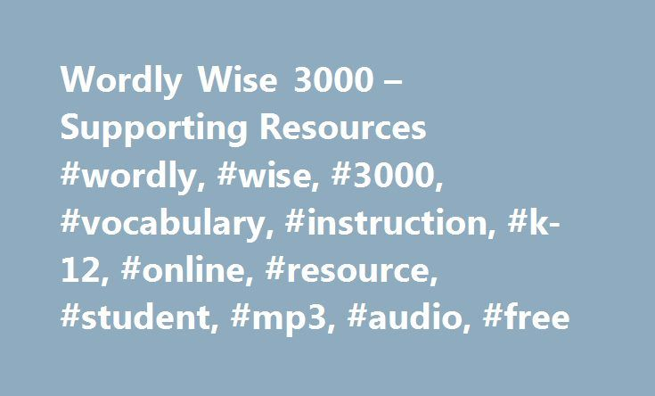 Wordly Wise 3000 – Supporting Resources #wordly, #wise, #3000, #vocabulary, #instruction, #k-12, #online, #resource, #student, #mp3, #audio, #free http://tulsa.remmont.com/wordly-wise-3000-supporting-resources-wordly-wise-3000-vocabulary-instruction-k-12-online-resource-student-mp3-audio-free/  # Introducing. Wordly Wise 3000 4th Edition Wordly Wise i 3000 Watch Overview Video Wordly Wise 3000 has partnered with Quizlet and online games and study activities will be available with both new…