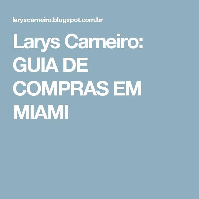 Larys Carneiro: GUIA DE COMPRAS EM MIAMI