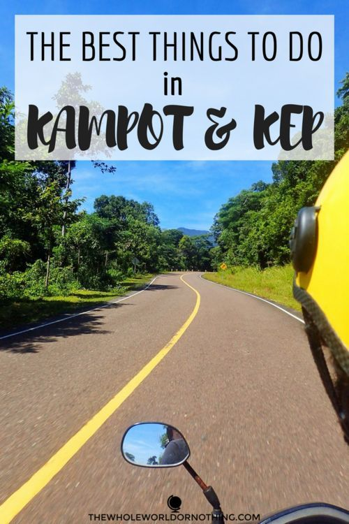 The Best Things To Do In Kampot and Kep | Cambodia Travel Guide | South East Asia Backpacking Itinerary | How To Get Around | Must-See In Cambodia | Bokor Mountain | Kep Crab Market | Abandoned Buildings Kampot | Paddle Boarding Cambodia | Koh Tonsay Isla