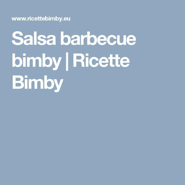Salsa barbecue bimby | Ricette Bimby