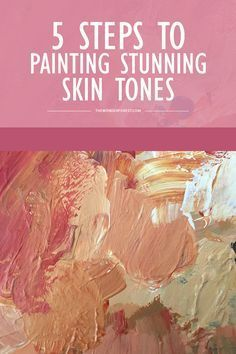 5 Steps to Painting Stunning Skin Tones - Wonder Forest                                                                                                                                                                                 More